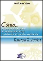 energia-electrica-como-ahorrar-en-el-recibo-de-la-luz-cuidando-e-l-medio-ambiente-9788496300774